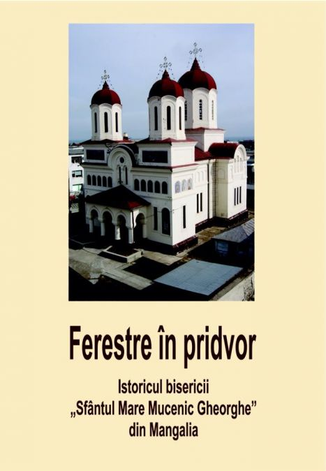 Biserica Sfântul Mare Mucenic Gheorghe din Mangalia împlinește un secol de existență. Va fi lansată o carte